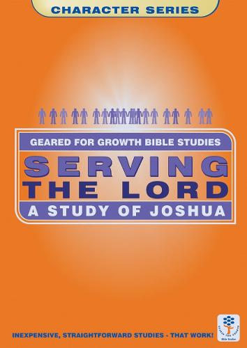 Serving the Lord: A Study of Joshua - Geared for Growth (Paperback)