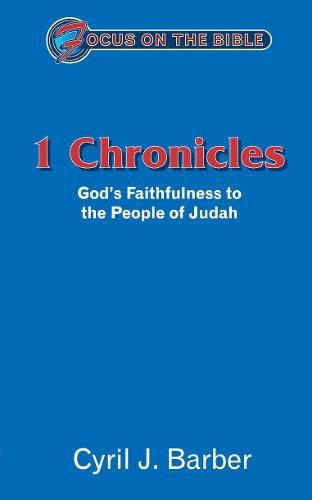 1 Chronicles: God's Faithfulness to the People of Judah - Focus on the Bible (Paperback)