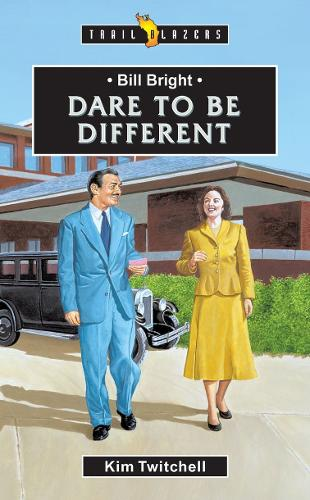 Bill Bright: Dare to be Different - Trail Blazers (Paperback)