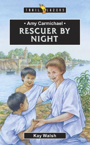 Amy Carmichael: Rescuer By Night - Trail Blazers (Paperback)