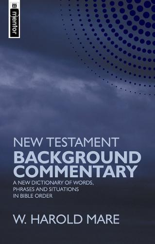 New Testament Background Commentary: A New Dictionary of Words, Phrases and Situations in Bible Order (Hardback)