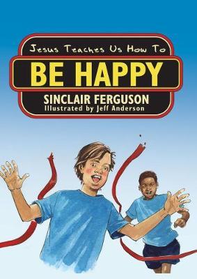 Jesus Teaches Us How to Be Happy (Paperback)