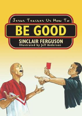 Jesus Teaches Us How to Be Good (Paperback)
