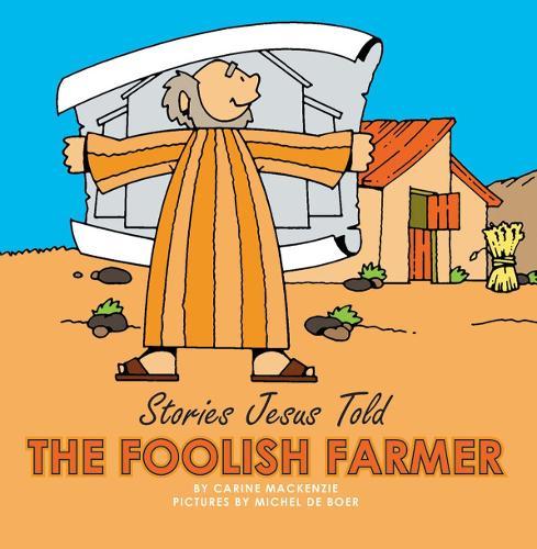 The Foolish Farmer - Board Books Stories Jesus Told (Board book)