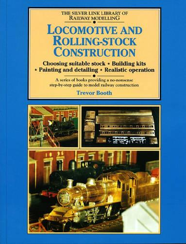 Locomotive and Rolling-stock Construction - Library of Railway Modelling (Paperback)