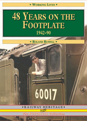 48 Years on the Footplate: 1942-1990 - Working Lives S. (Paperback)