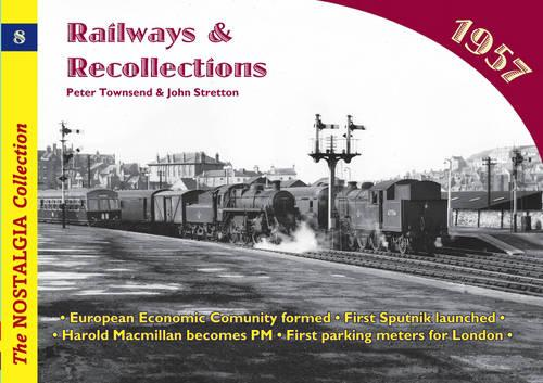 Railways and Recollections: 1957 - Railways & Recollections 8 (Paperback)