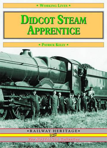 Didcot Steam Apprentice - Working Lives S. (Paperback)