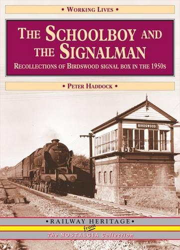 The Schoolboy and the Signalman: Recollections of Birdswood Signal Box in the 1950s (Paperback)