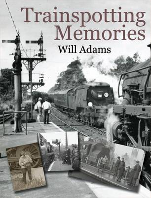 Trainspotting Memories - Railway Heritage (Hardback)