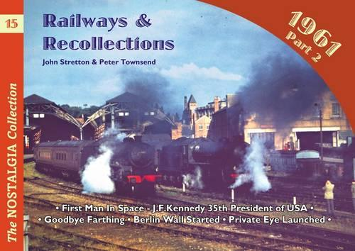 Railways and Recollections: part 2: 1961 - Railways & Recollections No. 15 (Paperback)