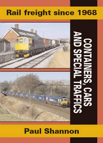Rail Freight Since 1968: Containers, Cars & Special Traffics - Railway Heritage 4 (Paperback)