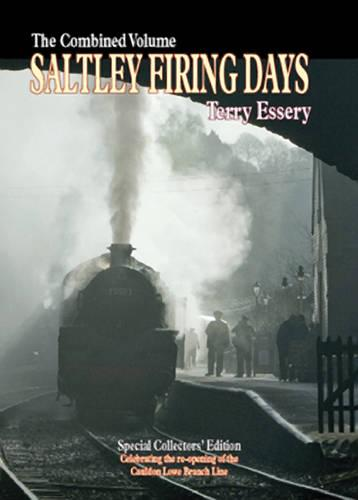 Saltley Firing Days: The Combined Volume - Railway Heritage (Paperback)
