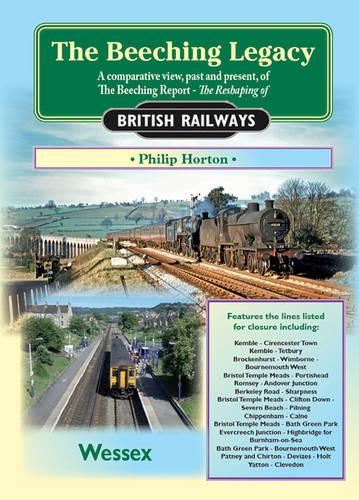 The Beeching Legacy: Wessex v. 2 - Railway Heritage (Paperback)