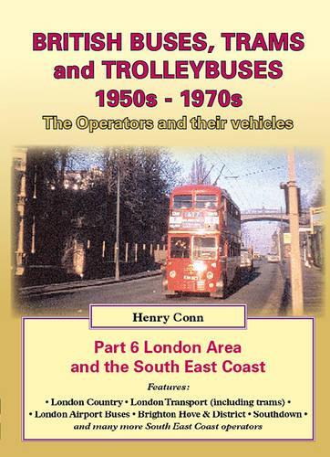 British Buses and Trolleybuses 1950s-1970s: London v. 6 - Road Transport Heritage (Paperback)
