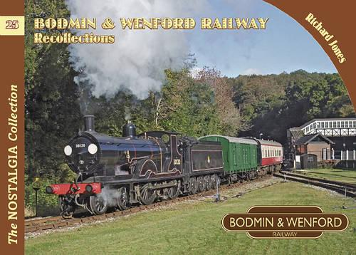 Bodmin & Wenford Railway Recollections - Railways & Recollections 25 (Paperback)