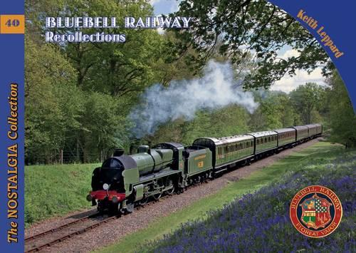Bluebell Railway Recollections - Railways & Recollections 40 (Paperback)