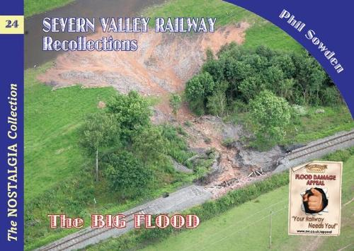 Severn Valley Railway Recollections: The Big Flood - Railways & Recollections 24 (Paperback)