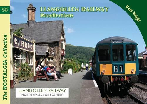 The Llangollen Railway Recollections - Railways & Recollections 38 (Paperback)