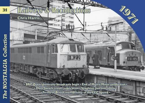 Railways and Recollections: 1971 - Railways & Recollections 31 (Paperback)