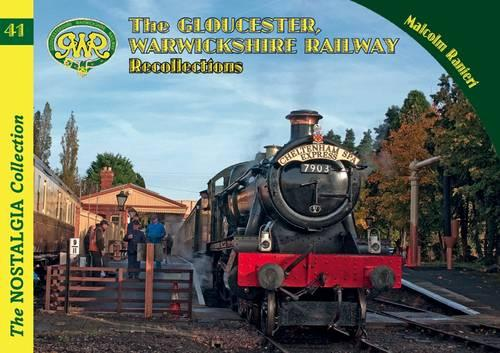 The Gloucestershire Warwickshire Railway - Railways & Recollections 41 (Paperback)