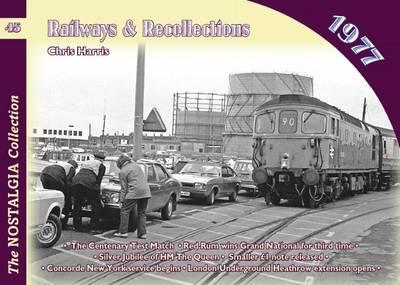 Railways & Recollections 1977 1977 - Railways & Recollections 45 (Paperback)