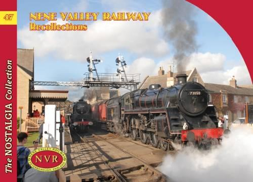 No 47 Nene Valley Railway Recollections - Railways & Recollections No.47 (Paperback)