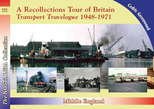 Cover A Recollections Tour of Britain: Middle England Transport Travelogue - Recollections 70