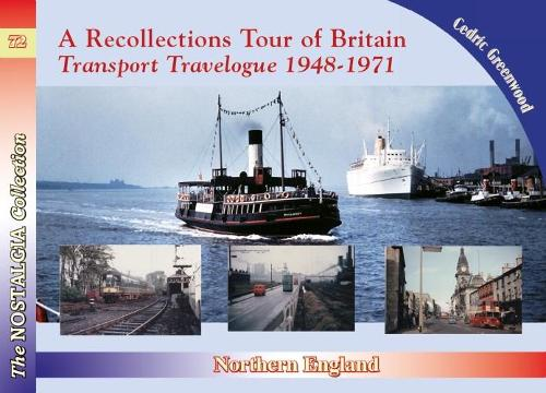 Recollections Tour of Britain Northern England Transport Travelogue 1948-1971 - Recollections 72 (Paperback)