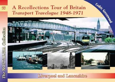 Cover A Recollections Tour of Britain Transport Travelogue 1948 - 1971 Liverpool and Lancashire - Recollections 74
