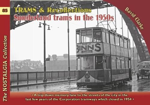 Trams & Recollections: Sunderland Trams in the 1950s 1959 - Recollections 85 (Paperback)