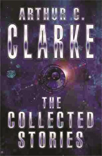 The Collected Stories Of Arthur C. Clarke - Gollancz S.F. (Paperback)
