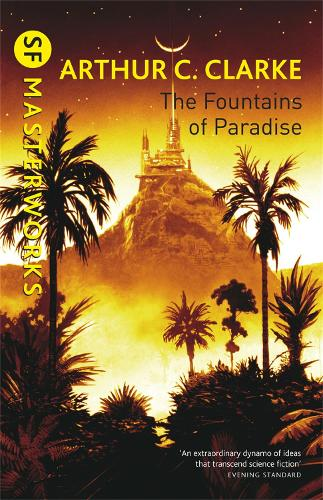 The Fountains Of Paradise - S.F. Masterworks (Paperback)