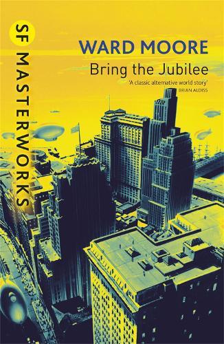 Bring The Jubilee - S.F. Masterworks (Paperback)