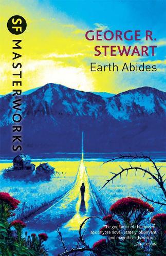 Earth Abides - S.F. Masterworks (Paperback)