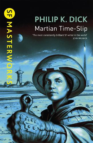 Martian Time-Slip - S.F. Masterworks (Paperback)