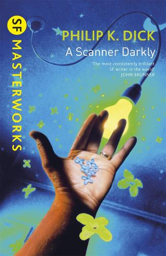 A Scanner Darkly - S.F. Masterworks (Paperback)
