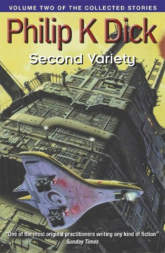 Second Variety: Volume Two Of The Collected Stories (Paperback)