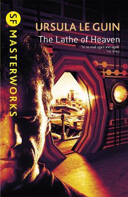 The Lathe Of Heaven - S.F. Masterworks (Paperback)