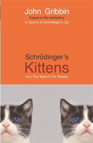 Schrodinger's Kittens: And The Search For Reality (Paperback)