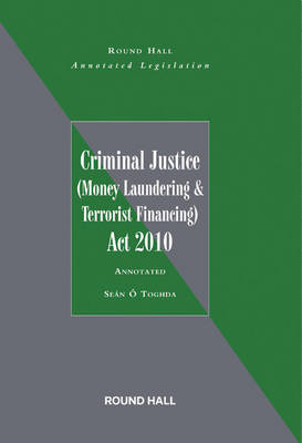 Criminal Justice (Money Laundering and Terrorist Financing) Act 2010 (Paperback)