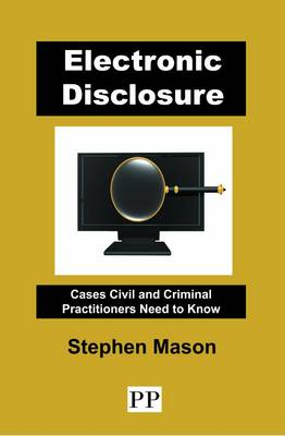 Electronic Disclosure: A Casebook for Civil and Criminal Practitioners 2015 (Book)