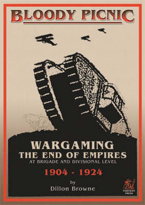 Bloody Picnic: Wargaming the End of Empires (Paperback)