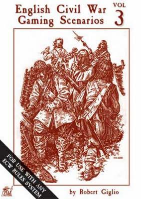 English Civil War Gaming Scenarios: v. 3 (Paperback)