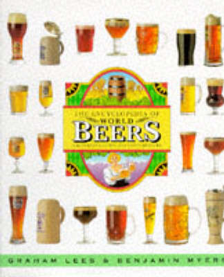 Encyclopedia of World Beers: A Reference Guide for Connoisseurs (Hardback)