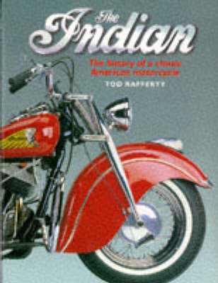 The Indian, The: History of a Classic American Motorcycle (Hardback)