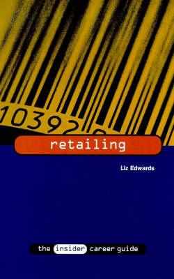 Retailing - Insider Career Guide S. (Paperback)