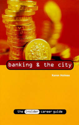 Banking and the City - Insider Career Guide S. (Paperback)