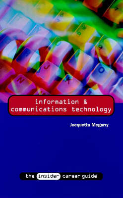 Information and Communications Technology - Insider Career Guide S. (Paperback)