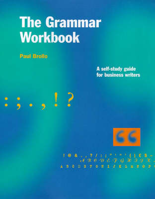 The Grammar Workbook: Self-help Guide for Business Writers (Book)
